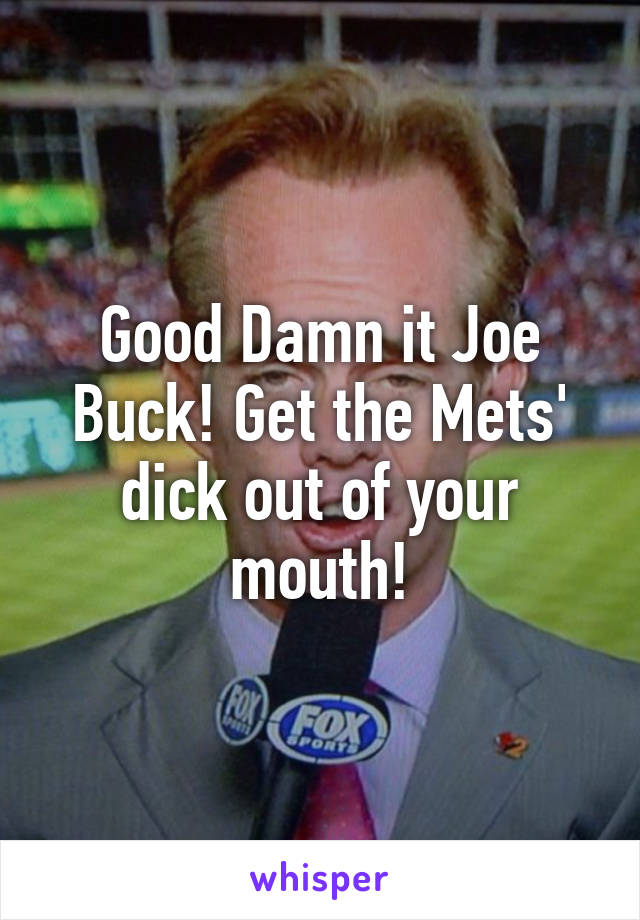 Joe buck is a dick